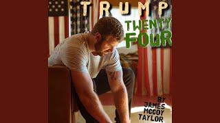 James McCoy Taylor Trump Twenty Four