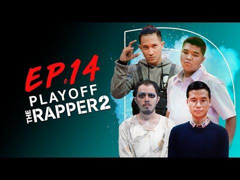 THE RAPPER 2 | EP.14 | PLAYOFF สาย D |  | 13 พ.ค. 62 Full HD