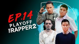 THE RAPPER 2   EP.14   PLAYOFF สาย D      13 พ.ค. 62 Full HD