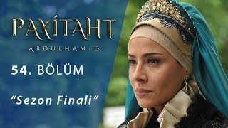 Payitaht Abdulhamid episode 54 with English subtitles Full HD