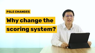 Top Questions on PSLE Changes Answered! (Part 1)