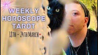 Weekly Horoscope Tarot   18th - 24th March 2019 - FINANCES   HEALTH & LOVE - Horoscope Tarot