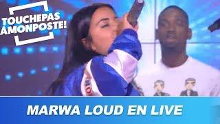 Marwa Loud   Billet (Live @TPMP)
