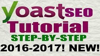 Yoast Seo Tutorial 2017 - How To Setup Yoast SEO Plugin - Wordpress SEO By Yoast