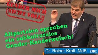 Bundestag: Rainer Kraft kritisiert Gender-Gaga und Bürokratie.