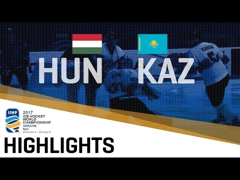 Hungary - Kazakhstan   Highlights   2017 IIHF Ice Hockey World Championship Division I Group A
