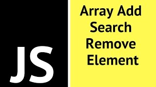 JavaScript - How To Add Search Remove Array Item In JS