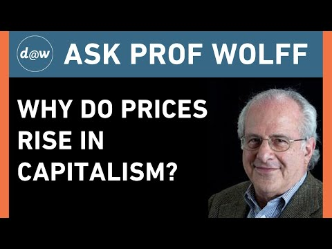 AskProfWolff: Why do Prices Rise in Capitalism?