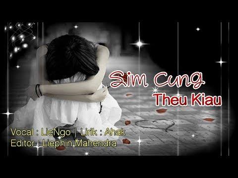 Download Sim Cung Theu Kiau Lie Ngo Lagu Hakka Singkawang