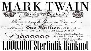 1.000.000 STERLİNLİK BANKNOT MARK TWAIN Sesli Kitap Tek Parça Akın ALTAN