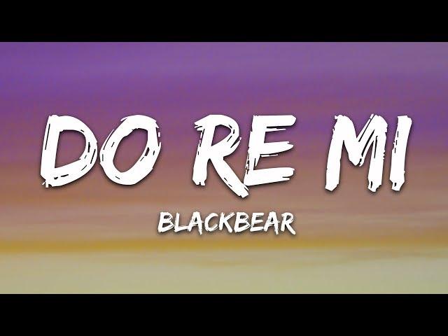 blackbear - do re mi (Lyrics) ft. Gucci Mane