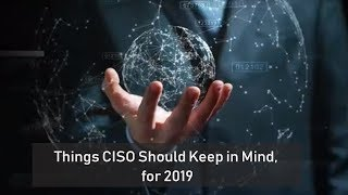 Top Concerns CISOs Face With Cybersecurity In 2019