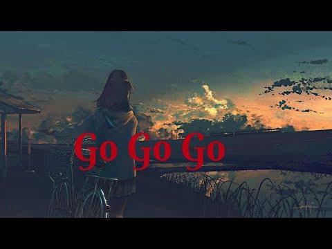 Nightcore ~ Go Go Go (Lyrics)