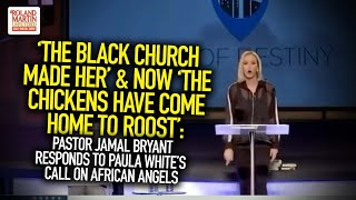 'The Black Church Made Her', 'The Chickens Came Home To Roost': Jamal Bryant Responds To Paula White