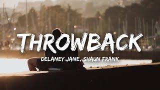 Delaney Jane   Throwback Ft. Shaun Frank (Lyrics)