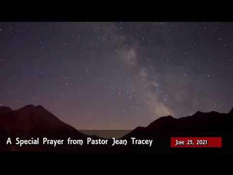 2021-Jun-25 - Pastor Jean Tracey Prayer