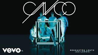 CNCO   Reggaetón Lento (Bailemos) [Cover Audio]