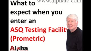 What to expect at the ASQ testing facility (Prometric)