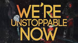 The Phantoms - Unstoppable Now [OFFICIAL LYRIC VIDEO]