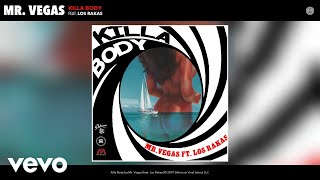 Mr. Vegas   Killa Body (Audio) Ft. Los Rakas