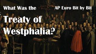 What Was the Treaty of Westphalia? AP Euro Bit by Bit #18