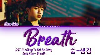 Sam Kim (샘김) - Breath (숨) It's Okay To Not Be Okay OST Part 2 [사이코지만 괜찮아] Lyrics/가사 [Han|Rom|Eng]