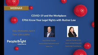 COVID-19 and the Workplace: EP06 Know your Legal Rights with Rudner Law Webinar Recording