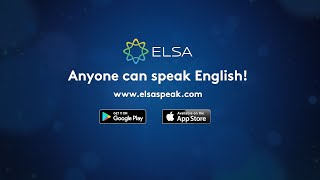 """ELSA"" (English Learning Speech Assistant)"