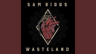 Sam Riggs Wasteland