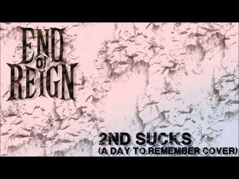 2nd Sucks (A Day to Remember) - End of Reign