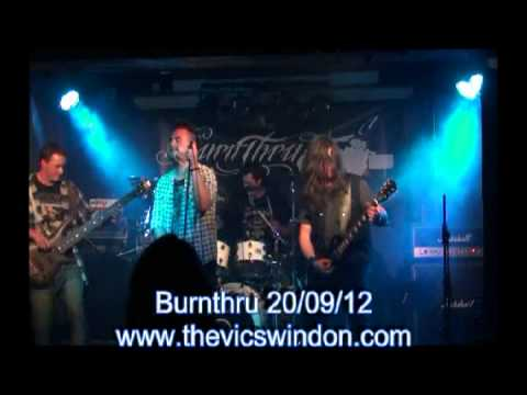 Burnthru 20th Sept 2012 The Vic Swindon