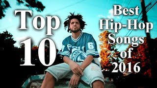 Top 10 - Best Hip-Hop Songs Of 2016 [Best Rap Songs 2016]