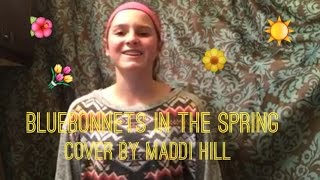 Bluebonnets in the Spring- Cover By Maddi Hill
