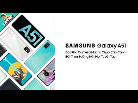 Samsung Galaxy A51 | Đột Phá Camera Macro Chụp Cận Cảnh