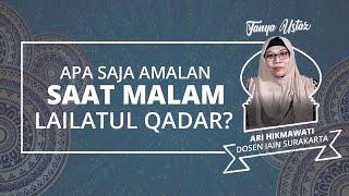 Inilah Amalan-amalan di Malam Lailatul Qadar untuk Dapat Pahala Lebih Mulia dari 1000 Malam