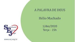 A palavra de Deus – Hélio Machado – 1/12/2020