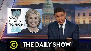 More WikiLeaks Revelations About Hillary Clinton: The Daily Show