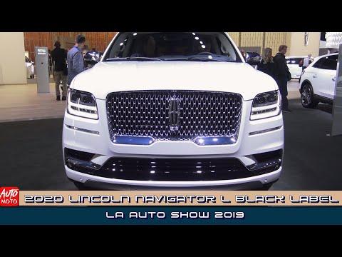2020 Lincoln Navigator L-Black Label - Exterior And Interior - LA Auto Show 2019