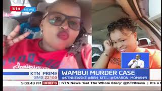 Mysterious death of Businesswoman Mary Wambui put into context