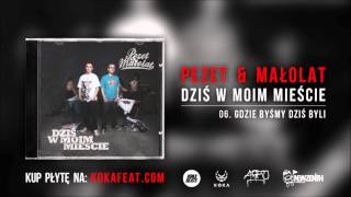 Pezet & Małolat - Gdzie byśmy dziś byli