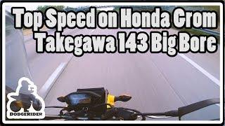 Honda Grom Takegawa 143 Big Bore - Top Speed