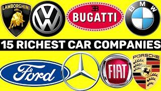 TOP 15 RICHEST CAR COMPANIES IN THE WORLD