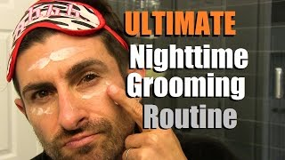 How To Develop A KICK-ASS Nighttime Routine | Men's Bedtime Grooming Regimen