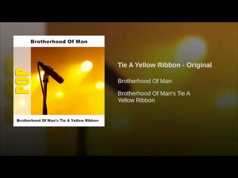 Tie A Yellow Ribbon (Song) by Brotherhood of Man