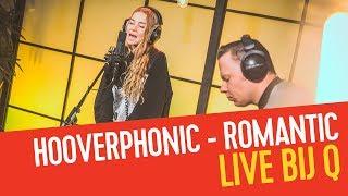 Hooverphonic   Romantic | Live Bij Q