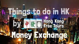 Things to do in Hong Kong - Money Exchange