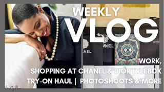 WEEKLY VLOG | SHOPPING AT CHANEL, DIOR | SHOOTING DAY| WORK | REEBOK TRY-ON HAUL AND MORE
