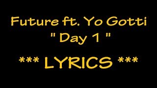 Future ft. Yo Gotti - Day 1 (Lyrics on Screen)