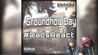 MAD SCHEMES IN THIS!!! | EMINEM x GROUNDHOG DAY | REACTION | DADS REACT