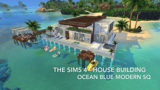 The Sims 4 - House Building - Ocean Blue Modern SQ